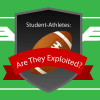 Are Football Student Athletes Being Exploited? [Infographic]